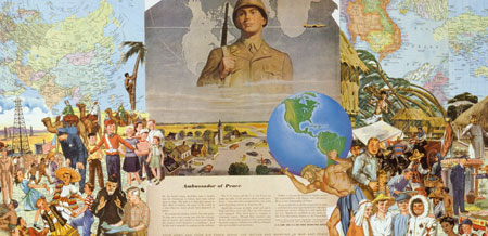 A collage by Sally Edelstein dealing with Americas role as Post War Peacekeeper features an ad from Life magazine proclaiming our soldiers as Ambassadors of Peace