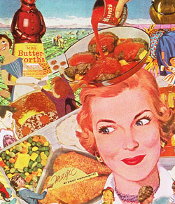 Appropriating vintage food illustrations and advertising, artist Sally Edelsteins collsage pictures the postwar world of convenience foods