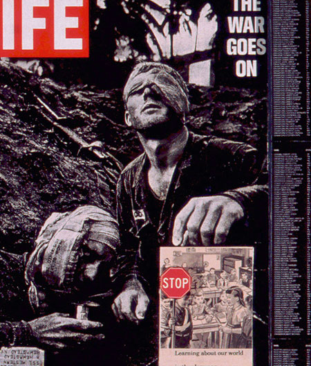 Sally Edelsteins collage about the Vietnam War features a Life Magazine Cover Feb 1966 featuring a wounded soldier on the battlefield with the headline